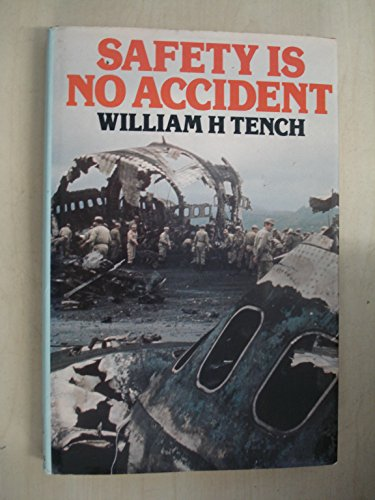 Safety is No Accident By William Tench