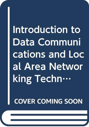 Introduction to Data Communications and Local Area Networking Technology By Eduardo da Silva