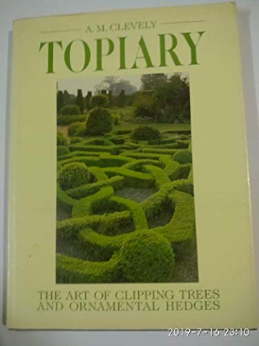 Topiary By A. M. Clevely