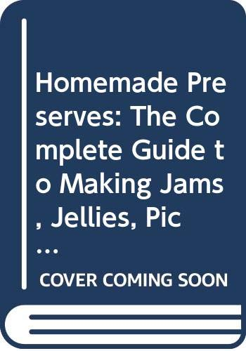 Homemade Preserves By Jill Nice