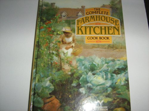 The Complete Farmhouse Kitchen Cook Book By Edited by Mary Watts