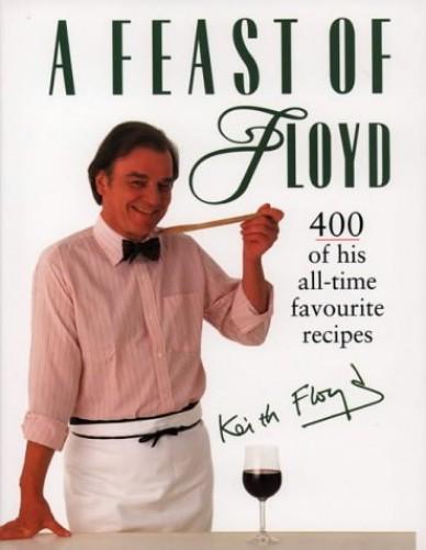A Feast of Floyd by Keith Floyd