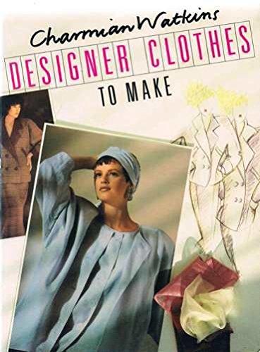 Designer Clothes to Make by Charmian Watkins
