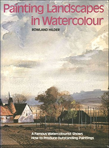 Painting Landscapes in Watercolour by Hilder, Rowland Hardback Book The Cheap