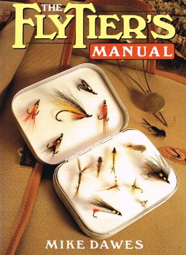 The Flytier's Manual By Mike Dawes