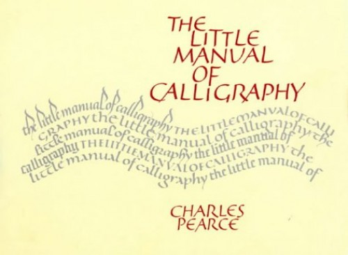 The Little Manual of Calligraphy By Charles Pearce