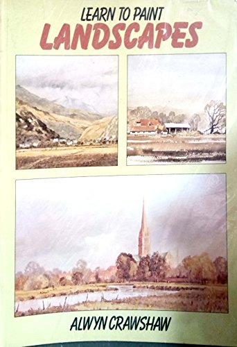 Learn to Paint Landscapes By Alwyn Crawshaw