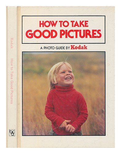 How to Take Good Pictures