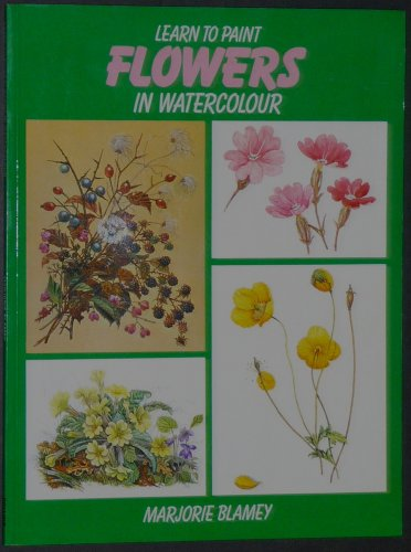 Learn to Paint Flowers in Watercolour By Marjorie Blamey