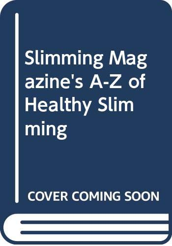 """""""Slimming Magazine's"""" A-Z of Healthy Slimming"""