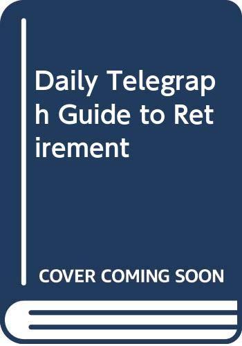 """Daily Telegraph"" Guide to Retirement By David Loshak"