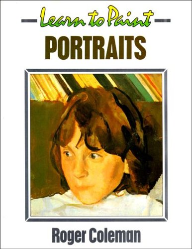 Learn to Paint Portraits By Roger Coleman