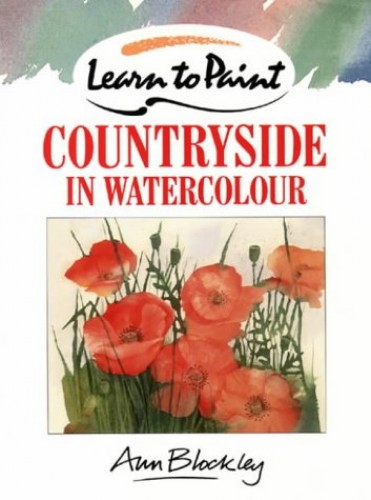 Learn to Paint the Countryside by Ann Blockley