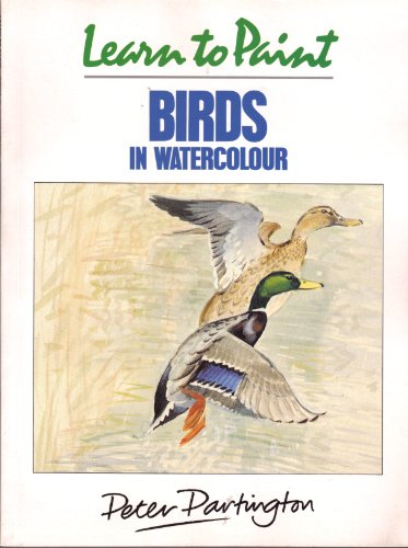 Learn to Paint Birds in Watercolour By Peter Partington