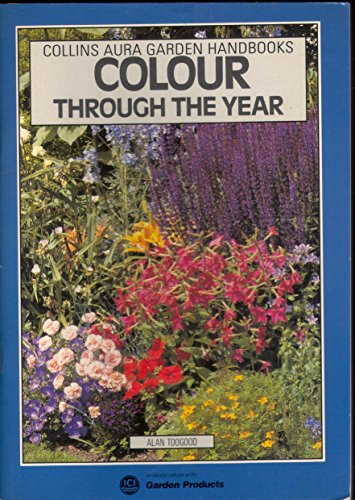 Colour Through the Year By Alan R. Toogood