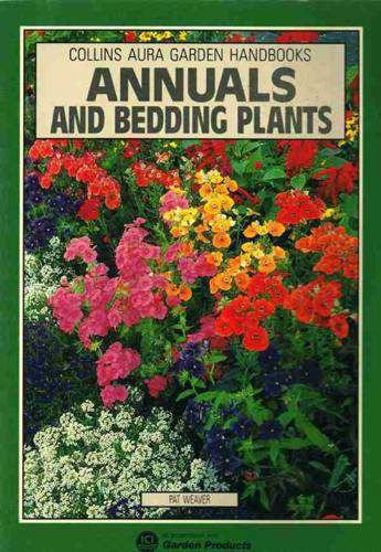 Annuals and Bedding Plants By Pat Weaver