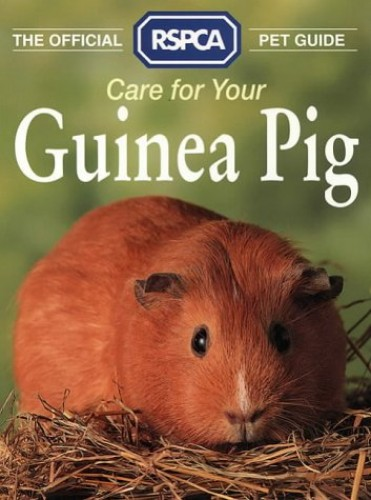 The Official RSPCA Pet Guide – Care for your Guinea Pig By Tina Hearne