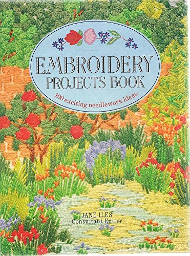 Embroidery Projects Book By Edited by Jane Iles