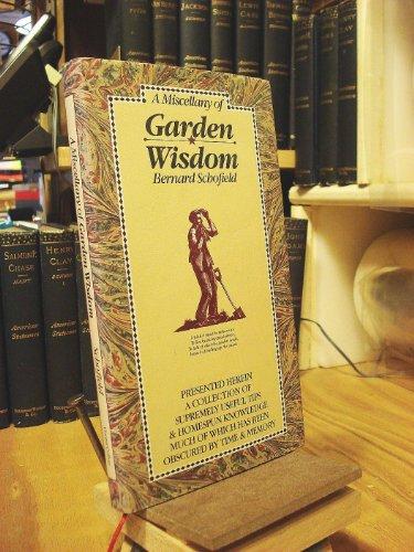 A Miscellany of Garden Wisdom By Edited by Bernard Schofield
