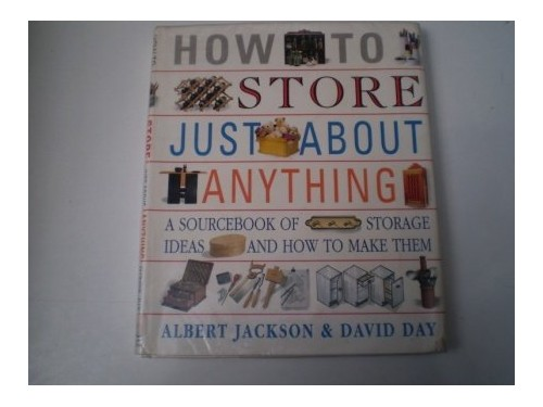 How to Store Just About Anything By Albert Jackson