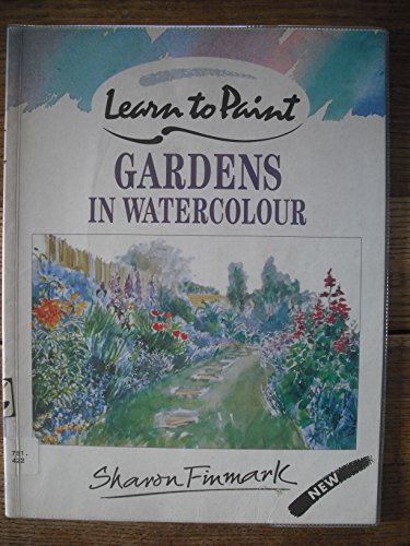 Gardens in Watercolour (Collins Learn to Paint) By Sharon Finmark