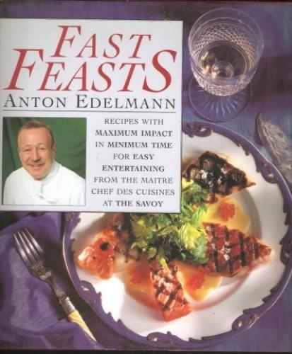 Fast Feasts By Anton Edelmann
