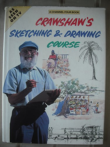 Crawshaw's Sketching and Drawing Course (A Channel Four book) By Alwyn Crawshaw