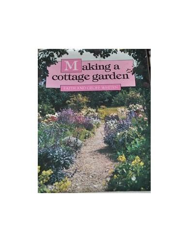 Making a Cottage Garden By Faith Whiten