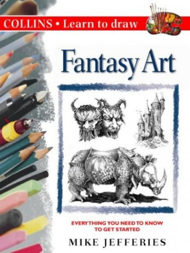 Collins Learn to Draw – Fantasy Art By Mike Jefferies