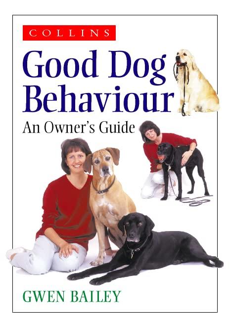 Collins Good Dog Behaviour By Gwen Bailey