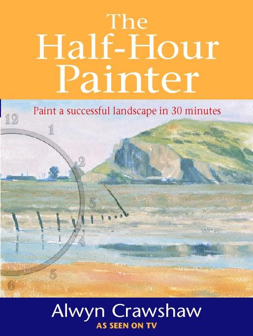 The Half-hour Painter By Alwyn Crawshaw