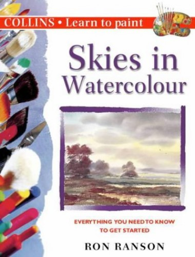 Collins Learn to Paint – Skies in Watercolour By Ron Ranson