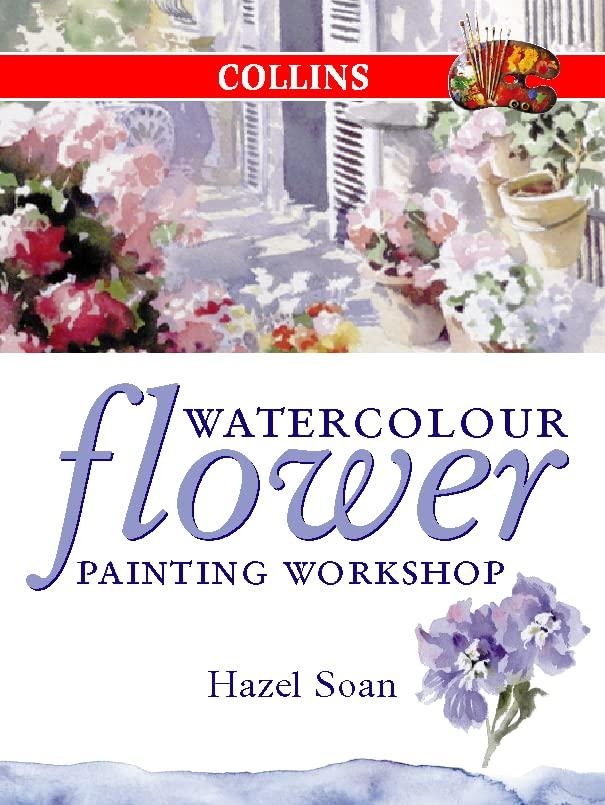 Watercolour Flower Painting Workshop By Hazel Soan