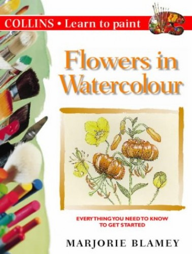 Flowers in Watercolour By Marjorie Blamey