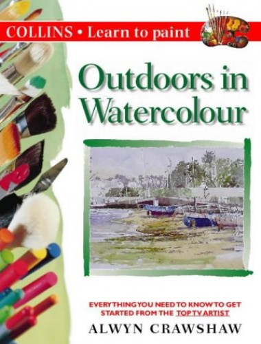 Collins Learn to Paint – Outdoors in Watercolour By Alwyn Crawshaw