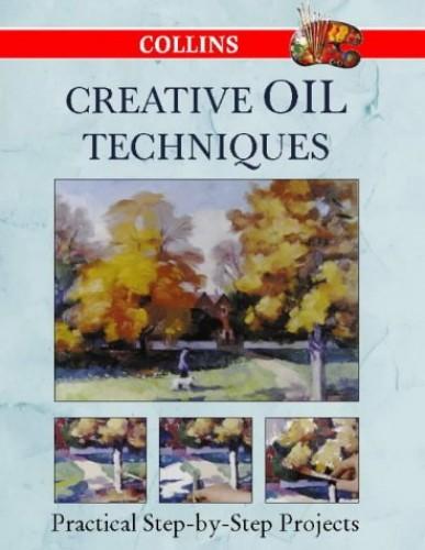 Collins Creative Oil Techniques By Harper Collins