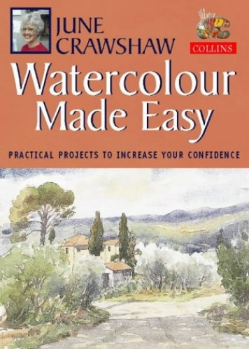 Watercolour Made Easy By June Crawshaw