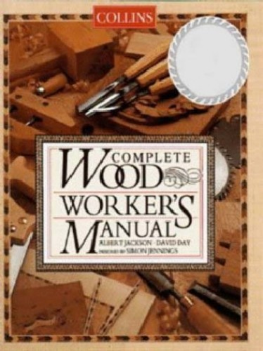 Collins Complete Woodworker's Manual By Albert Jackson