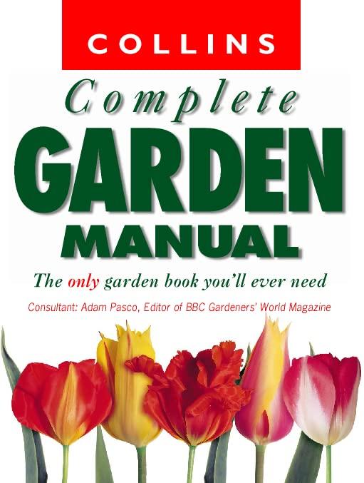 Collins Complete Garden Manual By Adam Pasco