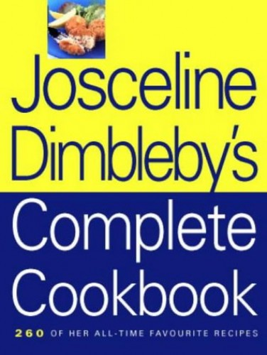 The Josceline Dimbleby Complete Cookbook By Josceline Dimbleby