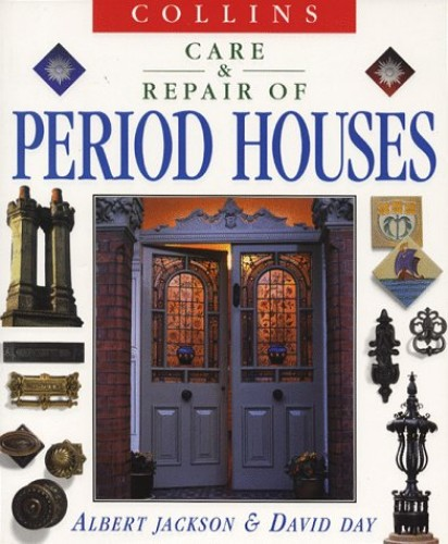Collins Care and Repair of Period Houses By Albert Jackson
