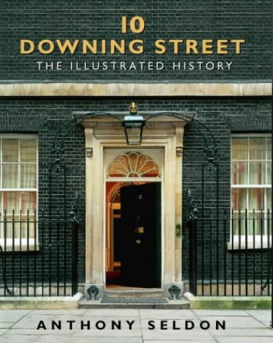 10 Downing Street By Anthony Seldon