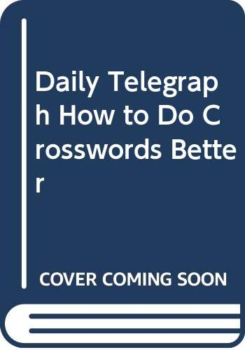"""""""Daily Telegraph"""" How to Do Crosswords Better By Volume editor May Abbott"""