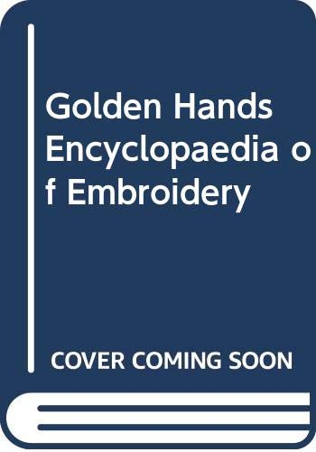 Golden Hands Encyclopedia of Embroidery