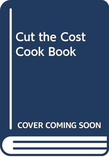 Cut the Cost Cook Book By Sonia Allison