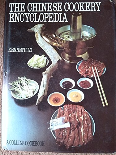 Chinese Cookery Encyclopaedia By Kenneth Lo