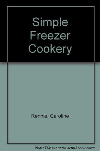 Simple Freezer Cookery By Caroline Rennie