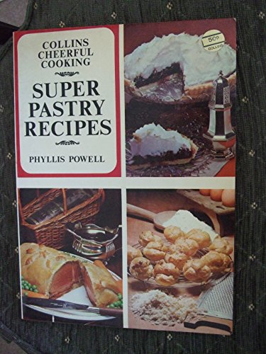 Super Pastry Recipes By Phyllis Powell