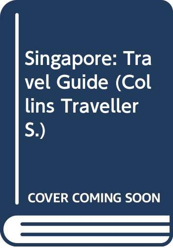 Singapore: Travel Guide (Collins Traveller) by Unknown Author