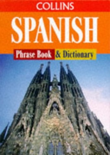 Collins Spanish Phrase Book and Dictionary